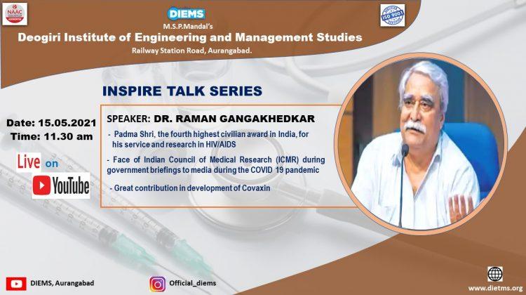 Inspire Series- Inspire Talk by Dr. Raman Gangakhedkar